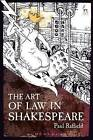 The Art of Law in Shakespeare by Paul Raffield (Hardback, 2017)