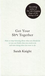 Get-Your-Sh-t-Together-by-Sarah-Knight-NEW-Hardback