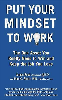 1 of 1 - Put Your Mindset to Work: The One Asset You Really Need to Win and Keep the Job