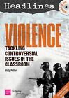 Headlines: Violence: Teaching Controversial Issues by Molly Potter (Mixed media product, 2010)