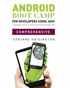 Android-Boot-Camp-for-Developers-Using-Java-A-Beginner-039-s-Guide-to-Creating-Yo