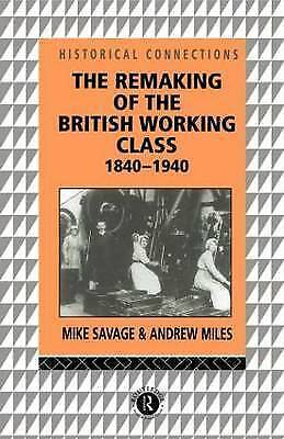1 of 1 - The Remaking of the British Working Class, 1840-1940 (Historical Connections) b