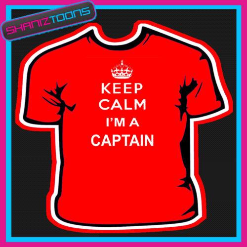 KEEP CALM I/'M A CAPTAIN MENS WOMENS SIZES GIFT TSHIRT