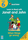 Janet and John: Bk.6: Reading Scheme: When Things Go Wrong by Star Kids Ltd (Paperback, 2001)