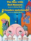 The Man with Bad Manners - El Hombre Maleducado by Idries Shah (Paperback / softback, 2015)