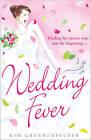 Wedding Fever by Kim Gruenenfelder (Paperback, 2011)