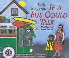 If A Bus Could Talk: The Story of Rosa Parks by Ringgold Faith (Paperback, 2003)