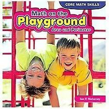Math on the Playground: Area and Perimeter (Core Math Skills (Powerkid-ExLibrary