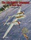 5th Fighter Command in World War II: Volume 3: 5FC vs. Japan -- Aces, Units, Aircraft & Tactics by William Wolf (Hardback, 2014)
