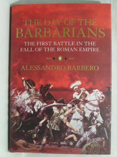 The Day of the Barbarians: The First Battle in the Fall of the Roman Empire, Bar