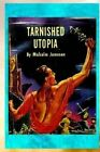 Tarnished Utopia by Malcolm Jameson (Paperback / softback, 2016)