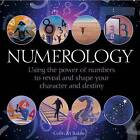 Numerology: Using the Power of Numbers to Reveal and Shape Your Character and Destiny by Colin-M Baker (Hardback, 2014)