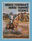 Monte Foreman's Horse-Training Science by Patrick Wyse, Monte Foreman (Paperback / softback, 1983)