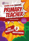 Learning to be a Primary Teacher: Core Knowledge and Understanding by Jonathan Glazzard (Paperback, 2016)