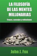 La Filosofía de Las Mentes Millonarias : Frases, Consejos y Reflexiones by...