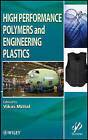High Performance Polymers and Engineering Plastics by John Wiley & Sons Inc (Hardback, 2011)