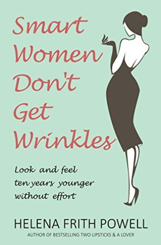 Frith Powell Helena-Smart Women Don`T Get Wrinkles BOOK NEUF