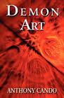 Demon Art by Anthony Cando (Paperback / softback, 2010)