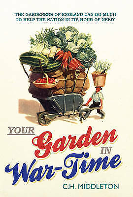 Middleton, C.H., Your Garden in War-Time, Very Good Book