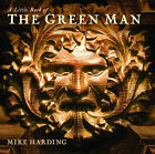 A Little Book of the Green Man by Mike Harding (Hardback, 1998)