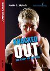 Knocked out von Justin C. Skylark (2012, Taschenbuch)