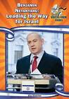 Benjamin Netanyahu: Leading the Way for Israel by Elisa Silverman (Hardback, 2015)