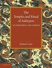 The Temples and Ritual of Asklepios at Epidauros and Athens: Two Lectures Delivered at the Royal Institution of Great Britain by Richard Caton (Paperback, 2014)