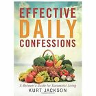 Effective Daily Confessions: A Believer's Guide for Successful Living by Kurt Jackson (Paperback / softback, 2013)