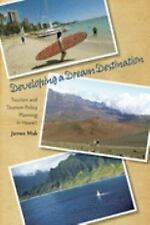 Developing a Dream Destination: Tourism and Tourism Policy Planning in Hawaii, M