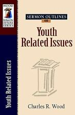 Sermon Outlines on Youth Related Issues (Wood Sermon Outline Series)