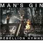 Man's Gin - Rebellion Hymns (2013)