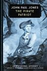John Paul Jones: The Pirate Patriot by Armstrong Sperry (Paperback, 2016)