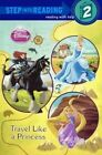 Travel Like a Princess by Melissa Lagonegro (Hardback, 2014)