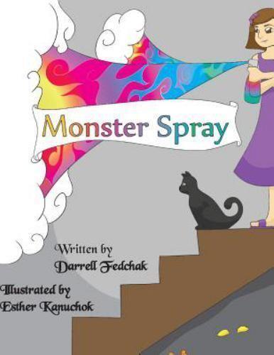 Monster Spray, Paperback by Fedchak, Darrell; Kanuchok, Esther, Like New Used...