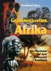 Geheimnisvolles Afrika von Gottfried Marx (2010, Gebundene Ausgabe)