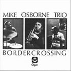 Border Crossing/Marcel's Muse by Mike Osborne (CD, Apr-2011, Ogun)