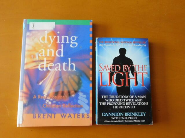 Dying and Death, Brent Waters 1996 & Saved By The Light, Dannon Brinkley 1995