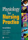 Physiology for Nursing Practice by Roger Watson, Sue Hinchliff, Susan E. Montague (Paperback, 1996)