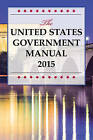 United States Government Manual: 2015 by National Archives and Records Administration (Paperback, 2016)