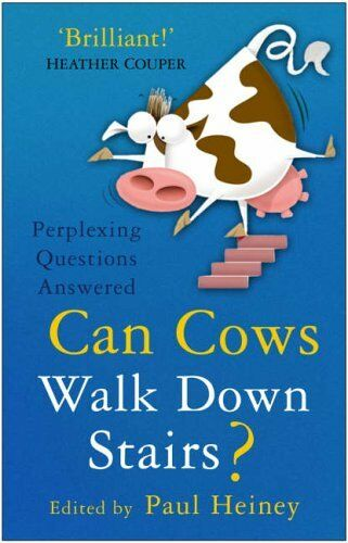 Can Cows Walk Down Stairs?: Perplexing Questions Answered By Paul Heiney