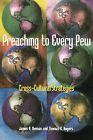 Preaching to Every Pew: Cross Cultural Strategies by Thomas Rogers, James R. Nieman (Paperback, 2001)