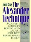 The Alexander Technique a Complete Course in How to Hold and Use Your Body
