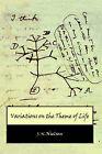 Variations on the Theme of Life by J. N. Nielsen (Hardback, 2006)