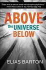 Above the Universe Below by Elias Barton (Paperback / softback, 2012)