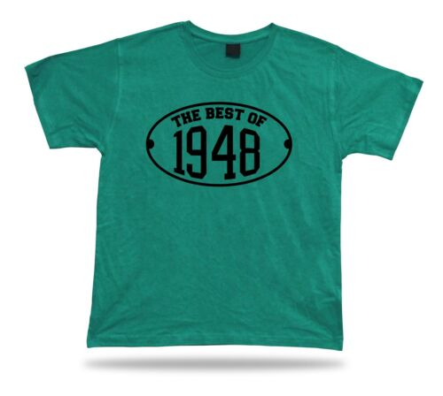 Printed T shirt tee The best of 1948 happy birthday present gift idea unisex