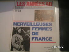 ** Les années 40 n°34 Femmes soldats / La mode / Femmes de la résistence