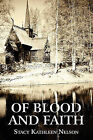 Of Blood and Faith by Stacy Kathleen Nelson (Paperback / softback, 2010)