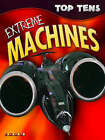 Top Tens: Extreme Machines by Octopus Publishing Group (Paperback, 2005)