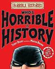 Who's Horrible in History by Terry Deary (Hardback, 2011)