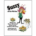 Suzzy and The Wild Ones 9781456831622 by Marcy Silverberg Paperback